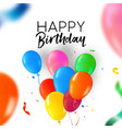 happy birthday party balloon and confetti card vector image vector image