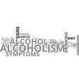 alcoholism signs and symptoms you should know vector image vector image