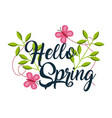 hello spring floral branches butterflies vector image