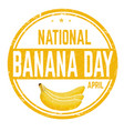 national banana day grunge rubber stamp vector image vector image