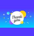 thank you speech bubble banner poster speech vector image vector image