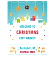 Christmas Holiday Market or Fair Poster with Snowy vector image vector image