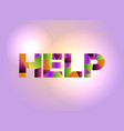help concept colorful word art vector image vector image