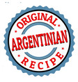original argentinian recipe sign or stamp vector image vector image