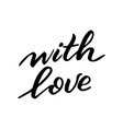 black hand written lettering about love to vector image vector image