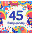 45 forty five year birthday party greeting card vector image vector image