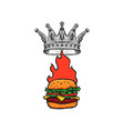 burger with crown and flame hand drawn fast food vector image vector image