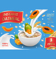 papaya with oatmeal flakes in milk vector image vector image