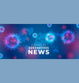 covid19-19 coronavirus news and updates banner vector image vector image
