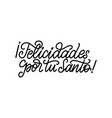 felicidades por tu santo translated from spanish vector image vector image