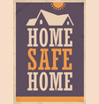 home safe home creative wall art vector image