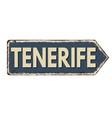 tenerife vintage rusty metal sign vector image vector image