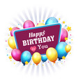 happy birthday to you frame balloon and star backg vector image