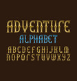 adventure alphabet stylized vintage golden vector image vector image