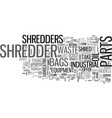 what should i know about shredder parts text word vector image vector image