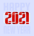2021 happy new year red ribbon font on light vector image