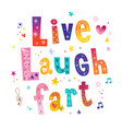 live laugh fart motivational design vector image