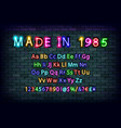made in 1985 neon font vintage vector image vector image