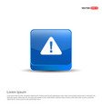 warning icon - 3d blue button vector image
