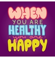 Healthy and happy