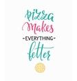 Pizzeria promotion motivation advertising vector image