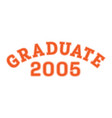 graduated in 2005 lettering for a senior class vector image vector image