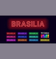 neon name of brasilia city vector image vector image
