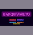neon name of barquisimeto city vector image vector image