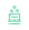 cashback with thin line green laptop vector image