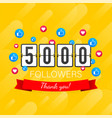 5000 followers thank you social sites post thank vector image vector image