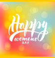 lettering inscription happy womens day vector image vector image