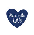made with love phrase or slogan written on cute vector image vector image