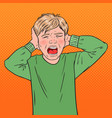 pop art angry screaming boy tearing his hair vector image