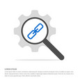 chain link icon search glass with gear symbol vector image