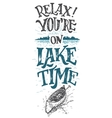 Relax you are on lake time cabine decor sign vector image vector image