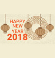 happy new year 2018 banner with chinese lanterns vector image