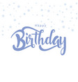 happy birthday star white background image vector image