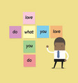 businessman with do what you love sticky note vector image vector image