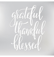 Grateful Thankful Blessed lettering typography vector image vector image