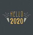 new year greeting card hello 2020 typographic vector image vector image