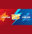 versus battle screen design template vector image vector image