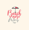 beach quote lettering typography vector image vector image