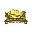 farmers market from farm to table emblem vector image vector image