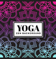 yoga and zen background design with mandala vector image