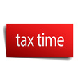 tax time red paper sign on white background vector image vector image
