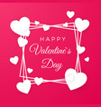 white paper hearts and frame happy valentines day vector image