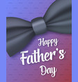 father s day greeting card vector image vector image
