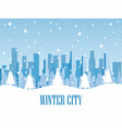 winter city snow-covered metropolis with vector image