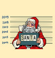 bad santa claus arrested 2019 happy new year vector image