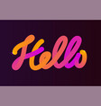 word hello color blended calligraphic hand vector image vector image